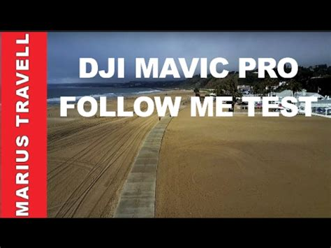 dji mavic pro follow  mode test youtube