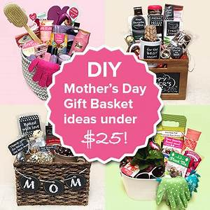 Diy Gifts Baskets For Mom Do It Your Self