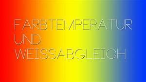Wieviel Kelvin Hat Tageslicht : die farbtemperatur der wei abgleich in der digitalen ~ Yasmunasinghe.com Haus und Dekorationen