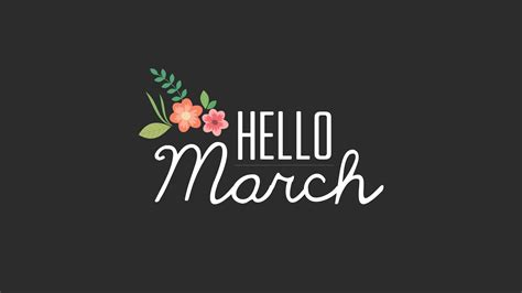 exploring march desktop wallpapers challenge and the best collection of hello march images photos