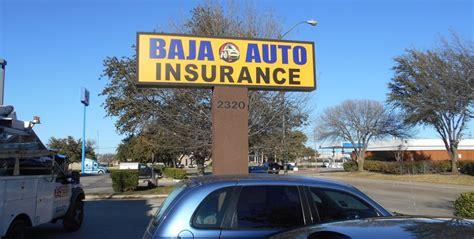baja insurance baja auto insurance in dallas sign company
