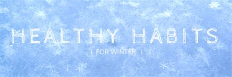 Healthy Habits for Winter - Okanagan Acupuncture Centre