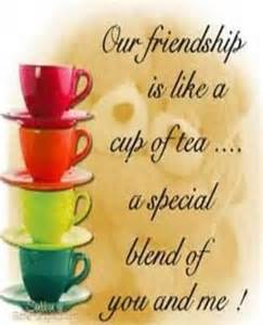 Our Friendship Is Like a Cup of Tea
