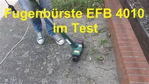 Unkraut Entfernen Fugen : elektro fugenb rste efb 4010 im test unkraut fugen entfernen youtube ~ Pilothousefishingboats.com Haus und Dekorationen