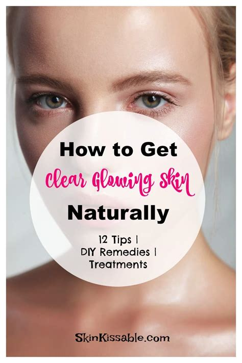 How To Get Clear Glowing Skin Naturally At Home (12