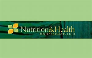 Nutrition  U0026 Health Conference 2018