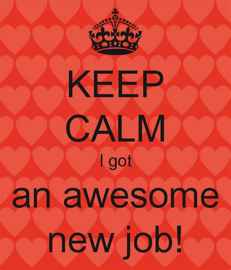 Keep Calm I Got An Awesome New Job! Poster  Linda Keep
