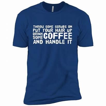 Coffee Nurse Shirts Scrubs Quotes Simple Tshirt