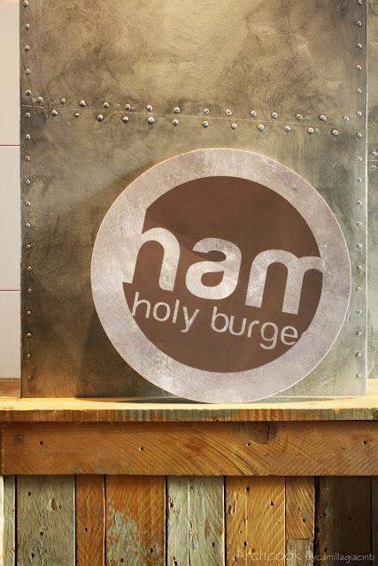 Come Si Cucina L Hamburger by L Hamburger Diventa Gourmet Ham Holy Burger Paperblog