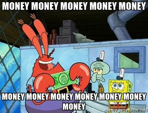 Meme Money - mr krabs is just like midas because of his greed the most important thing to mr krabs is