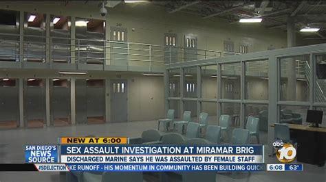 male inmate alleges sexual assault  miramar brig