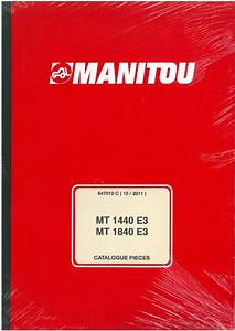 Manitou Maniscopic Telescopic Handler Mt1440 E3  U0026 Mt1840 E3 Parts Manual