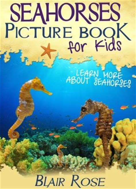 seahorses picture book  kids learn   seahorses  blair rose reviews discussion