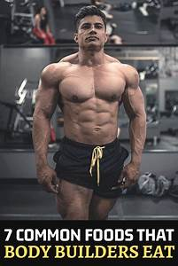 7 Common Foods That Body Builders Eat  Muscle  Fitnessmodel  Shredded  Gains In 2020