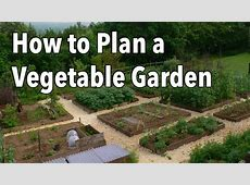 How to Plan a Vegetable Garden Design Your Best Garden