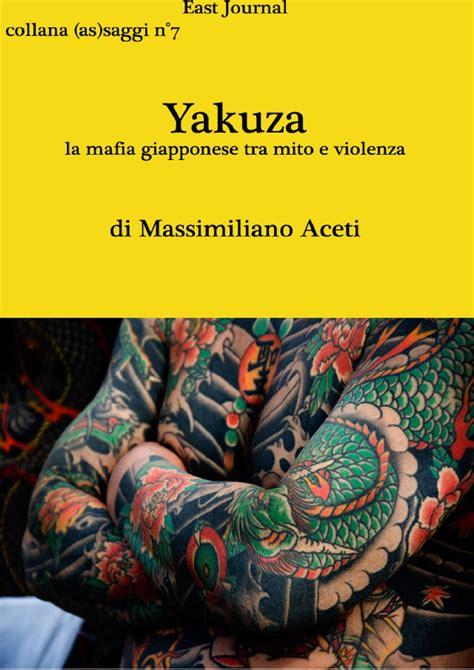 yakuza la mafia giapponese tra mito  violenza  east
