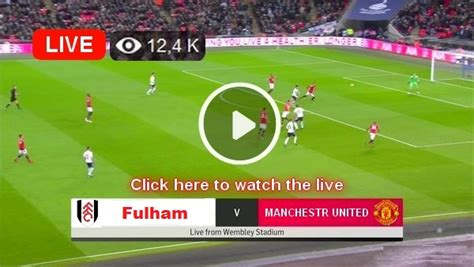 Watch Fulham vs Manchester United LIVE Streaming Match # ...