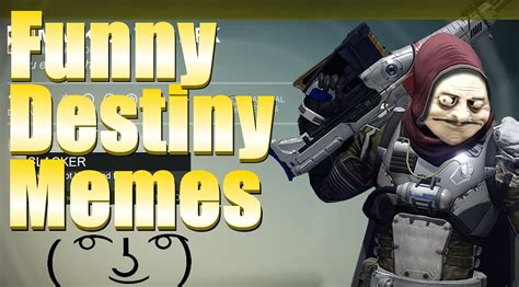 Funny Destiny Memes - funny destiny pictures and memes youtube