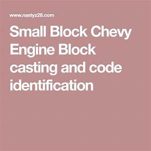 Chevrolet Transmission Identification Chart Small Block Chevy Engine Block Casting And Code