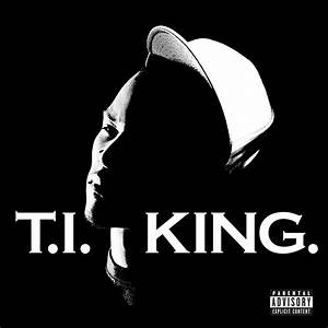 Here's Why 'King' Is T.I.'s Most Important Album