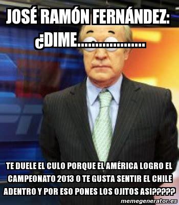 Jose Fernandez Meme - meme personalizado jos 233 ram 243 n fern 225 ndez 191 dime te duele el culo porque el