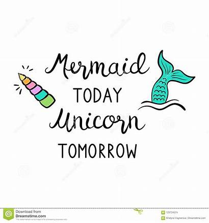 Mermaid Unicorn Quote Today Tomorrow Tail Colorful