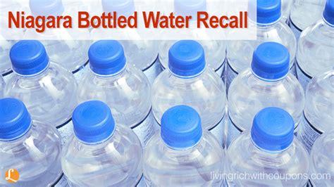 niagara bottled water recall living rich  coupons