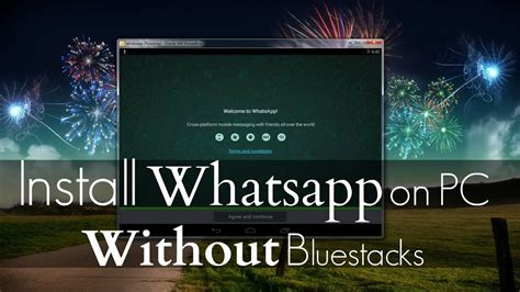 install whatsapp pc without bluestacks or youwave youtube