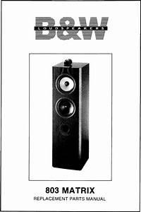 Bowers  U0026 Wilkins B U0026w-803 Matrix 1st Gen   Service Manual