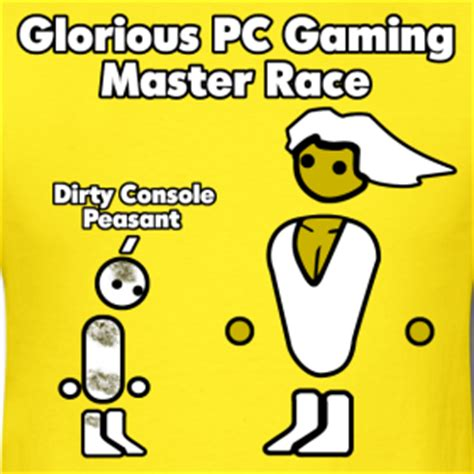 Pc Master Race Meme - image 508634 the glorious pc gaming master race know your meme