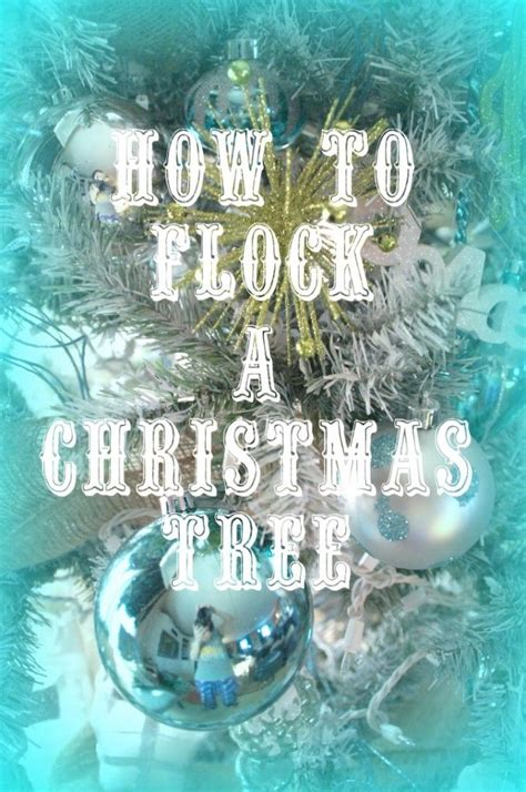 how to flock a christmas tree christmas season pinterest