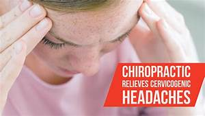 Video  Chiropractic Relieves Cervicogenic Headaches