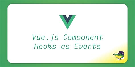 Components In Different Templates Vue Js by Jsfeeds Vue Js Component Hooks As Events