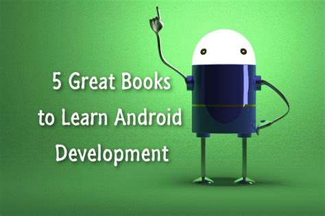 learn android 5 great books to learn android development developer s feed