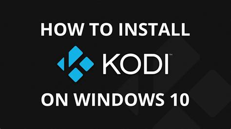 How To Install Kodi For Windows Pc, Tablet, Phone, Laptops