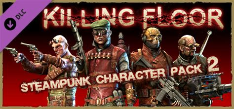 killing floor 2 all characters killing floor steunk character pack 2 on steam