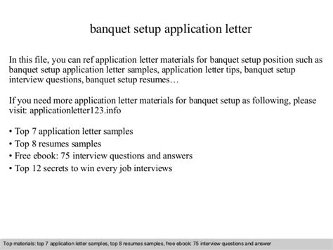 Banquet Set Up Resume by Banquet Setup Application Letter