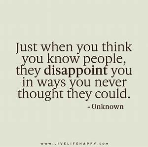 Just when you think you know people, they disappoint you ...