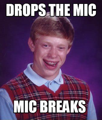 Mic Drop Meme - meme creator drops the mic mic breaks meme generator at memecreator org