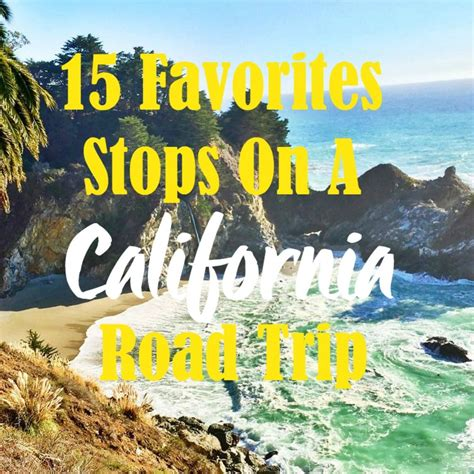 California Road Trip The Best 15 Places To Stop On The