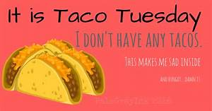 Sweatpants & Humor | Taco Tuesday - A love story told in GIFs  Tuesday