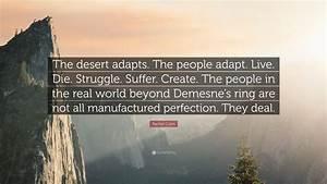 "Rachel Cohn Quote: ""The desert adapts. The people adapt ..."