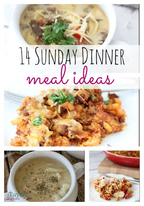 delicious dinner meals 14 delicious sunday dinner meal ideas the taylor house