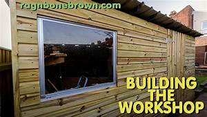Building The Workshop Shed (part 1 of 3) - YouTube