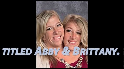 conjoined twins abby  brittany hensel
