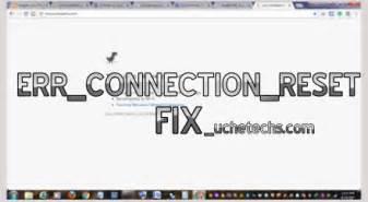 5 methods to fix err connection reset error windows chrome browsers uchetechs