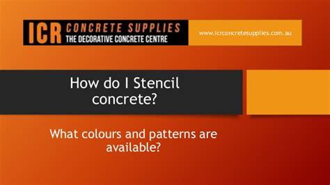 How Do I Stencil Concrete?