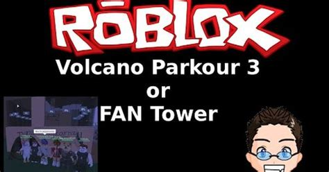 roblox lumber tycoon  volcano   fan tower