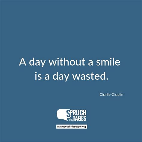 a day without a smile is a day wasted
