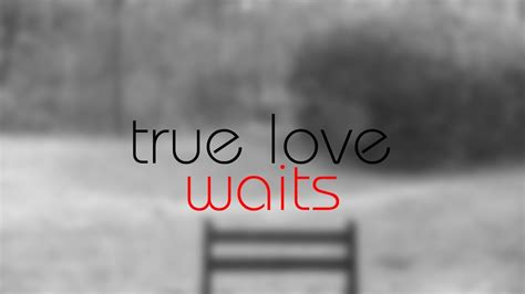 true love waits youtube